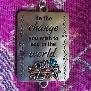 """Accessories - """"Be the Change You Wish to See in The World"""""""